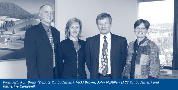 From left: Ron Brent (Deputy Ombudsman), Vicki Brown, John McMillan (ACT Ombudsman) and Katherine Campbell