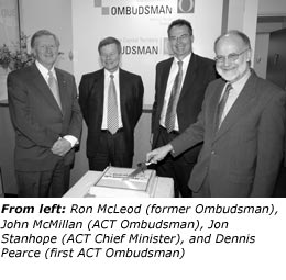 From left: Ron McLeod (former Ombudsman), John McMillan (ACT Ombudsman), Jon Stanhope (ACT Chief Minister), andDennis Pearce (first ACT Ombudsman)