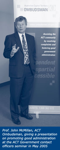 Prof. John McMillan, ACT Ombudsman, giving a presentation on promoting good administration at the ACT Government contact officers seminar in May 2005